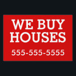 "Bandit Sign: We Buy Houses Sign<br><div class=""desc"">A classic &quot;bandit sign.&quot; Message: &quot;We Buy Houses&quot; with a place for your phone number. White type in Stymie Bold) on a red background. Easy to see,  easy to read.</div>"