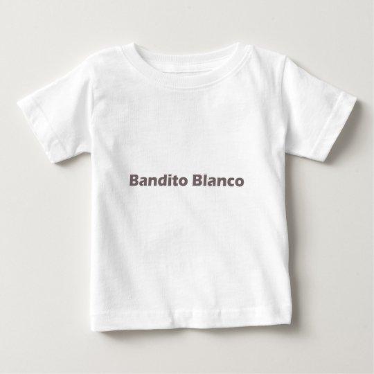 Bandito Blanco Baby T-Shirt
