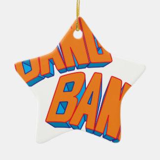 Bang bang ceramic ornament