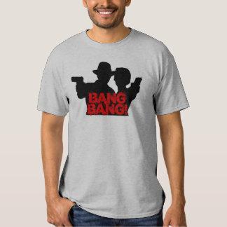 Bang Bang! T Shirt