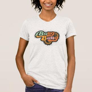 Bang, bang t-shirt