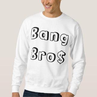 Bang Bro$ Pullover Sweatshirt