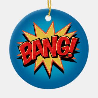 Bang! Ceramic Ornament