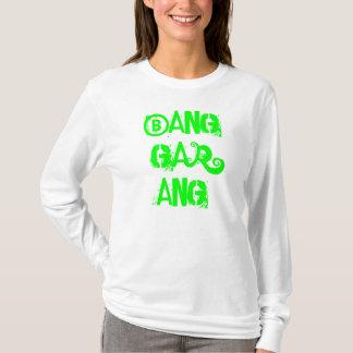 BANG GAR ANG T-Shirt