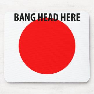 BANG HEAD HERE MOUSE PAD