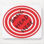 Bang Head Here Mousepad