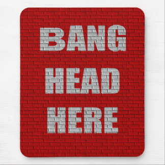 Bang Head Here office gift Mouse Pad