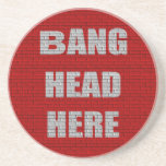Bang Head Here Office Humor Coasters