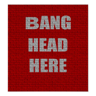 Bang Head Here Office Humor small poster