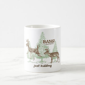 Bang! Just Kidding! Hunting Humor Coffee Mugs