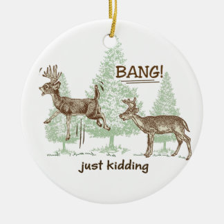 Bang! Just Kidding! Hunting Humor Double-Sided Ceramic Round Christmas Ornament