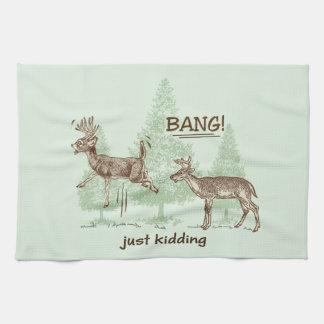 Bang! Just Kidding! Hunting Humor Hand Towels