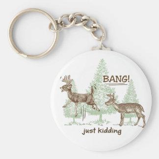 Bang! Just Kidding! Hunting Humor Keychain