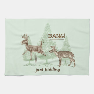 Bang! Just Kidding! Hunting Humor Kitchen Towel