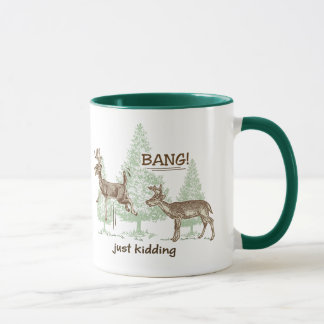 Bang! Just Kidding! Hunting Humor Mug