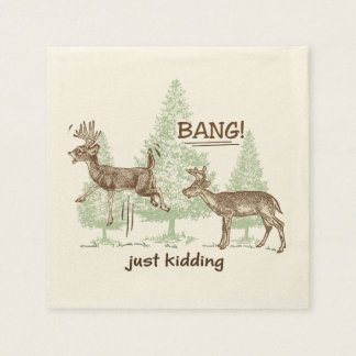 Bang! Just Kidding! Hunting Humor Napkin