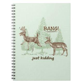 Bang! Just Kidding! Hunting Humor Notebook