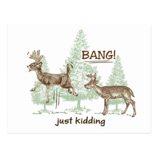 Bang! Just Kidding! Hunting Humor Postcard