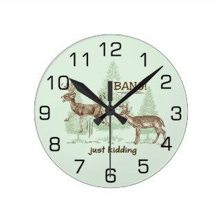 Bang! Just Kidding! Hunting Humor Round Clock