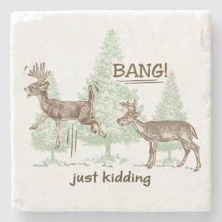 Bang! Just Kidding! Hunting Humor Stone Coaster