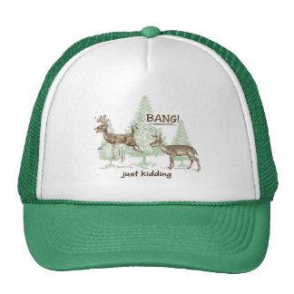 Bang! Just Kidding! Hunting Humor Trucker Hat