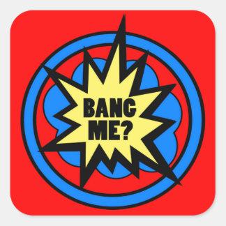 Bang Me? Sticker