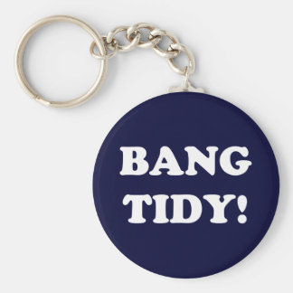 'BANG TIDY!' BASIC ROUND BUTTON KEYCHAIN