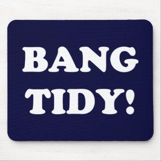 'BANG TIDY!' MOUSE PAD