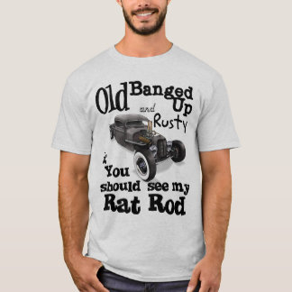 Banged Up and Rusty T-Shirt
