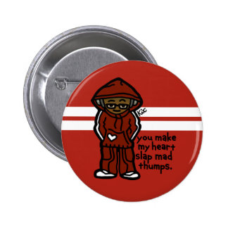 bangin' button. pinback button