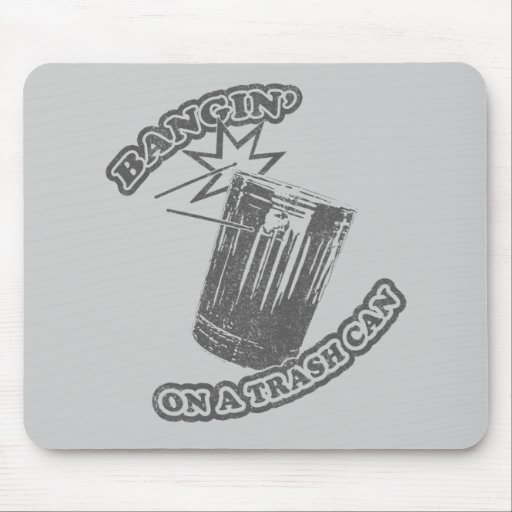 Bangin' On a Trash Can Mouse Pad