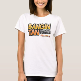 Bangin Tan ORG T-Shirt