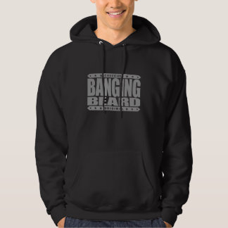 BANGING BEARD - I Grow Savage Manly Facial Hair Hooded Pullover