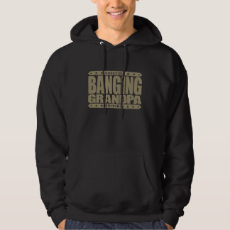 BANGING GRANDPA - I'm Still Rocking Savage Stemina Hoody