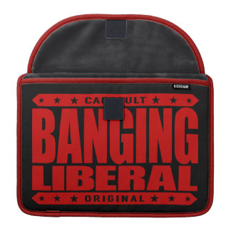 BANGING LIBERAL - I'm Compassionate Liberal Savage MacBook Pro Sleeve