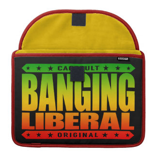 BANGING LIBERAL - I'm Compassionate Liberal Savage Sleeve For MacBook Pro
