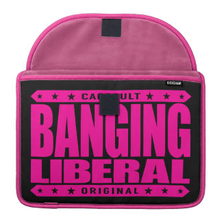 BANGING LIBERAL - I'm Compassionate Liberal Savage Sleeves For MacBooks