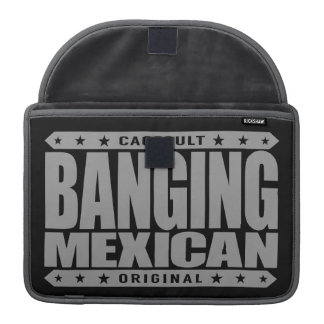 BANGING MEXICAN - I'm Savage Ancient Mayan Warrior Sleeve For MacBooks