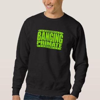 BANGING PRIMATE - Warning: 98% Savage Chimp DNA Pullover Sweatshirt