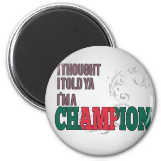 Bangladeshi and a Champion 2 Inch Round Magnet