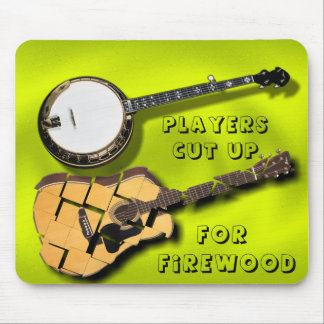 BANJO- PLAYERS CUT UP-GUITARS-FOR FIREWOOD MOUSE PADS