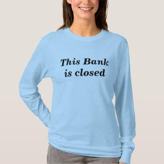 Bank Closed_ Shirt