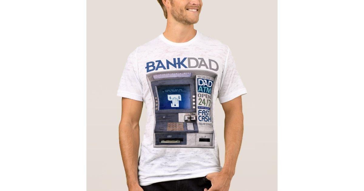Bank dad atm t shirt zazzle for Atm t shirt sale