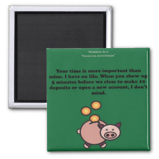 Bank Humor Square Magnet