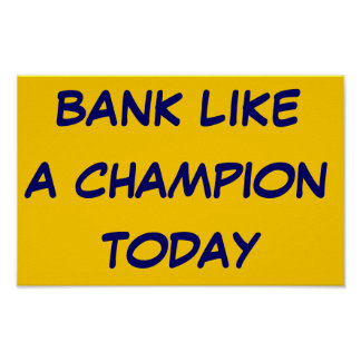 Bank like a champion today poster