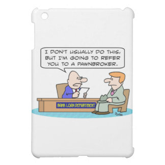 bank loan refer pawnbroker iPad mini cover