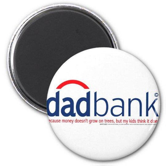 Bank of Dad 1 Magnet