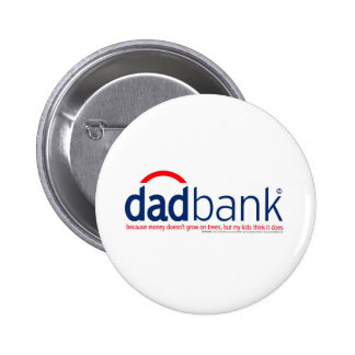 Bank of Dad 1 Pinback Buttons