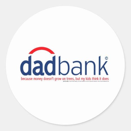 Bank of Dad 1 Round Sticker