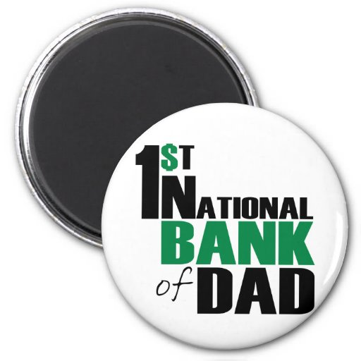 Bank of Dad 2 Inch Round Magnet